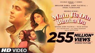 Main Jis Din Bhulaa Du - Jubin Nautiyal, Tulsi Kumar Mp3 Song Download