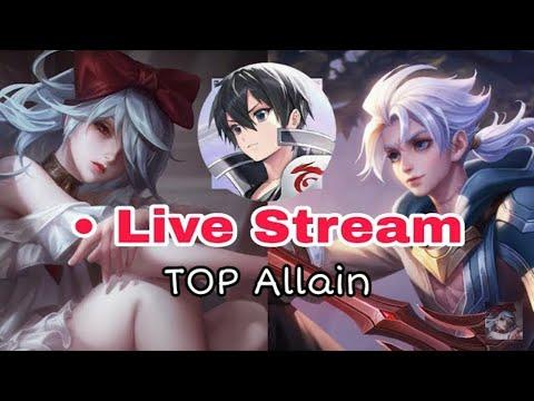 •TOP Allain | Live Stream Giao Lưu Leo Rank Cao Thủ Với Mọi Người