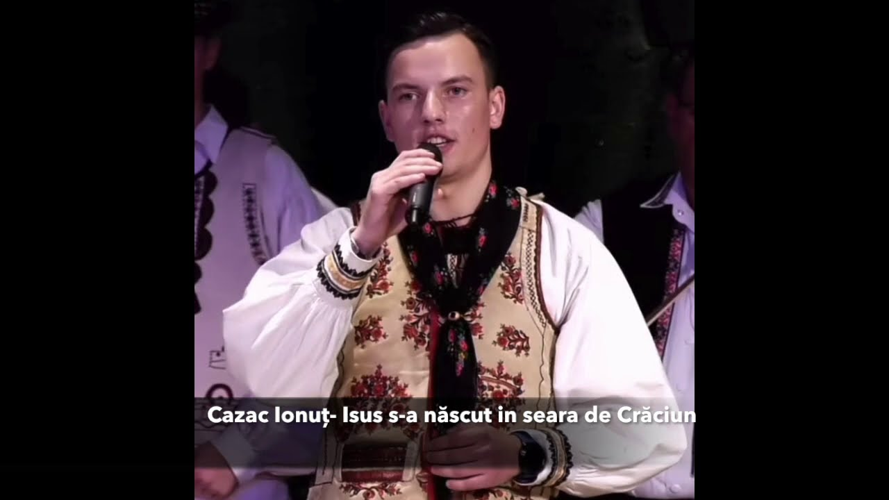 Colinde traditionale din ARDEAL - Iisus s a născut in seara de Crăciun - CAZAC IONUT