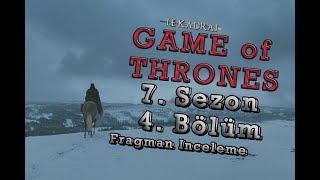 Le kadraj: game of thrones 7. sezon 4. bölüm fragman İncelemesi