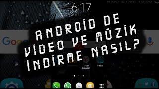 Android Telefonlarda Video Ve Müzik Indirme Yöntemi.