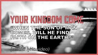 Your Kingdom Come (lyric video) - Song based on The Lord's Prayer