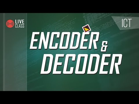 ICT : Encoder and Decoder [HSC | Admission]