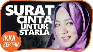 SURAT CINTA UNTUK STARLA ( cover ) - IKKA ZEPTHIA ( Amazing Indonesian Female Singer )
