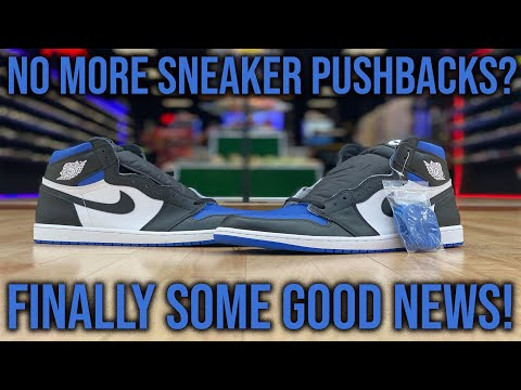 FINALLY SOME GOOD SNEAKER NEWS! MAIN REASON SNEAKERS WERE GETTING PUSHED BACK