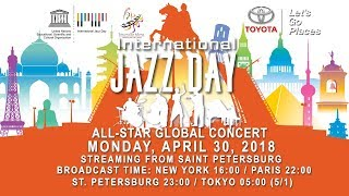 Watch: International Jazz Day 2018 All-Star Global Concert, April 30