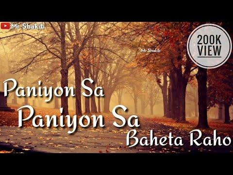 Paniyon Sa Whatsapp Status | Ki Sang Tere Baheta Rahu | Whatsapp Status 2018 | Satymev Jayete