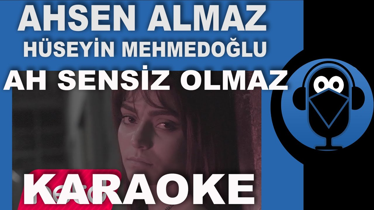 Ahsen Almaz & Hüseyin Mehmedoğlu - Ah Sensiz Olmaz / KARAOKE / Sözleri / Lyrics / ( Cover )