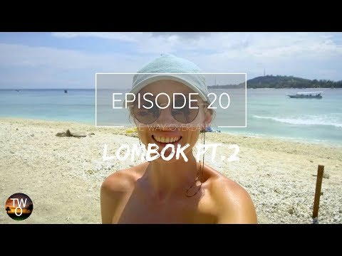 LOMBOK PT.2- The Way Overland - Episode 20