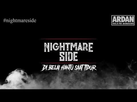 DI BELAI HANTU SAAT TIDUR (NIGHTMARE SIDE OFFICIAL 2018) - ARDAN RADIO