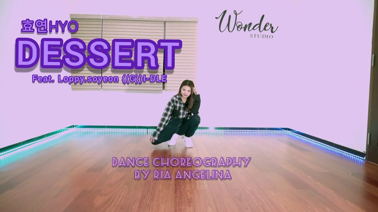 HYO- DESSERT (디저트) (feat.loopy, SOYEON ((G)I-DLE | Dance Choreography by Ria Angelina