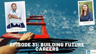 Future of Work Show: Building Future Careers