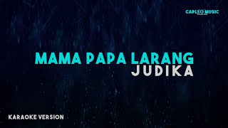 Judika – Mama Papa Larang (Karaoke Version)