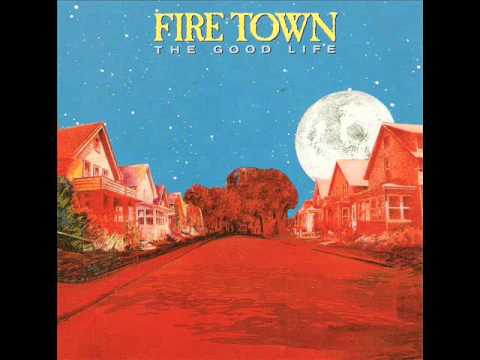 Fire Town 'The Good Life'  (w/Lyrics)