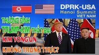 Thượng đỉnh Trump Kim thất bại - Kim đã không trung thực và được mất của các bên!