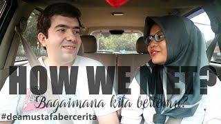 HOW WE MET? | BAGAIMANA KITA BERTEMU? | LDR INDONESIA-TURKI | TÜRKÇE ALTYAZILI!