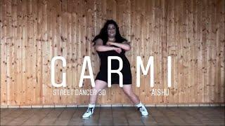 Garmi - Badshah ,Neha Kakkar   Nora Fatehi, Varun Dhawan, Shraddha Kapoor   Street Dancer 3D   Aishu