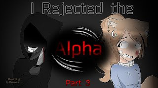 ꧁•I  Rejected the Alpha꧂Part 3 |GLMM| (some flash scenes)