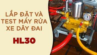 Lắp đặt và Test Máy rửa xe dây đai HL30