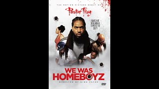 """WE WAS HOMEBOYZ"" FULL MOVIE    A PASTOR TROY FILM"
