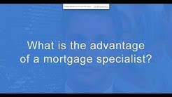 What is the advantage of a mortgage specialist? Adam Grocke