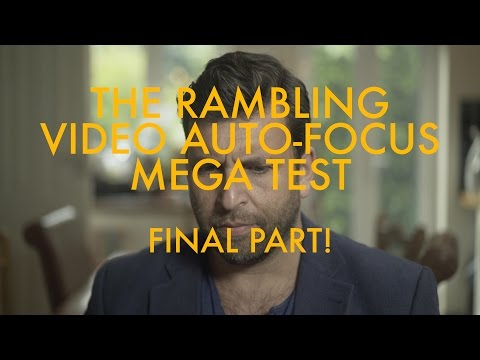The video autofocus mega-test - Final Part: THE REAL WORLD