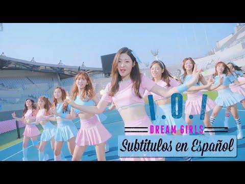 I.O.I - Dream Girls [Sub Español+Han+Rom]