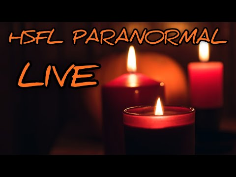 LIVE WITH HSFL PARANORMAL W/ I Believe in ghosts
