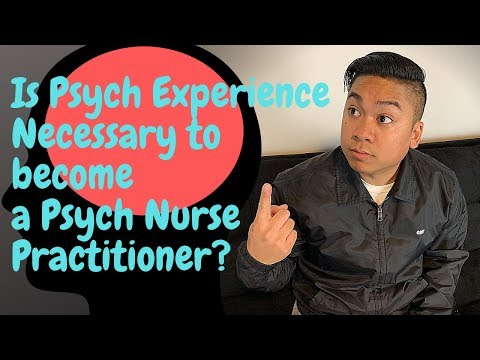 Is Psych Experience Necessary To Be A Good Psychiatric Mental Health Nurse Practitioner Or Psych NP?