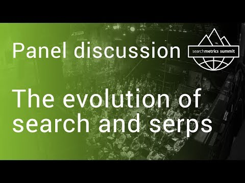 🇬🇧/🇺🇸-'the-evolution-of-search-and-serps'---panel-discussion---searchmetrics-summit-2017