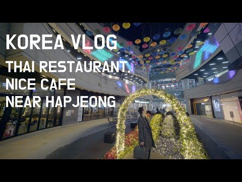Korea Vlog - Thai Food, Nice Cafe in Sangsu and Hapjeong, Seoul [Korean Billy]