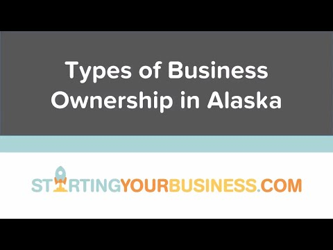 Types of Business Ownership in Alaska - Starting a Business in Alaska