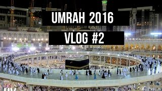 *UMRAH 2016* VLOG #2 (HD)