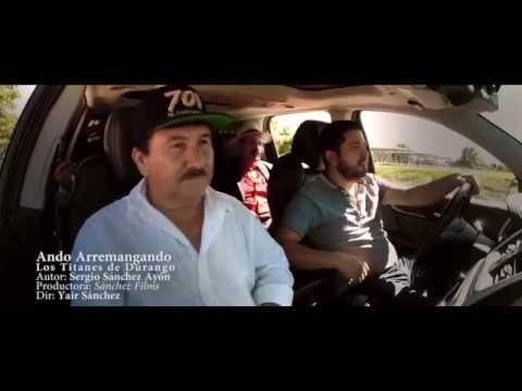 Los Titanes De Durango   Ando Arremangando Video Oficial 2015   'EXCLUSIVO'