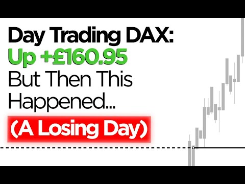 Day Trading DAX: Up +£160.95 …But Then This Happened (A Losing Day)