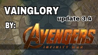 Vainglory Update 3.4 In A Nutshell Marvel's Infinity War Version