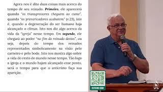 ESTUDO 09 - AS COISAS POR VIR - O MUNDO (Dn 8.15-27) | Rev. Eloy H. Frossard [1IPJF]