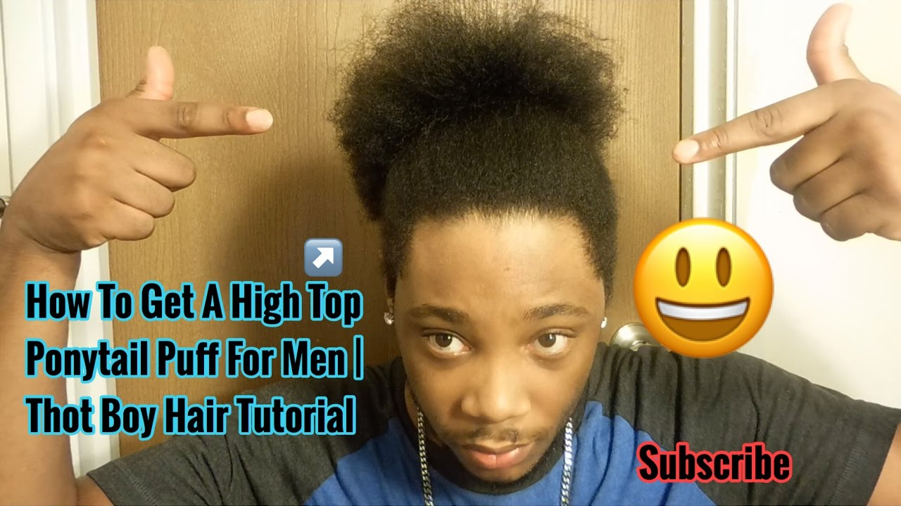 How To Get A High Top Ponytail Puff For Men Thot Boy Hair Tutorial