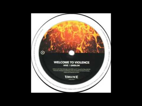 Hive & Gridlok - Welcome To Violence