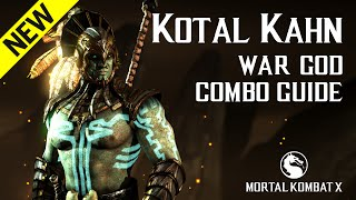 Download Video Mortal Kombat X: KOTAL KAHN (War God) NEW Combo Guide MP3 3GP MP4