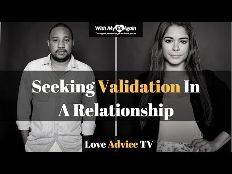 How To Stop Seeking Validation In A Relationship Or From An Ex