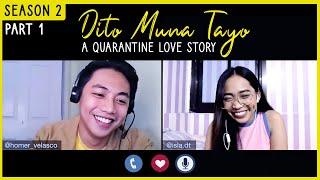 Dito Muna Tayo - Part 1 (A Quarantine Love Story Season 2)