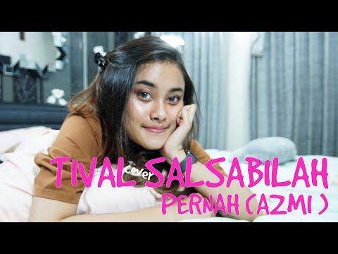 TIVAL SALSABILAH  - PERNAH    AZMI ( Cover )