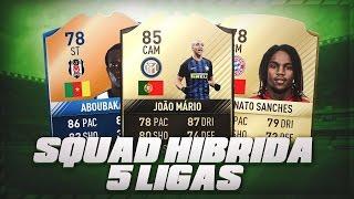 FIFA 17   SQUAD BUILDER   INCREIBLE EQUIPO HIBRIDO DE 5 LIGAS !!