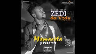 ZEDI Feat KAPRICIA Mamacita prod by ZEDIBEATZ