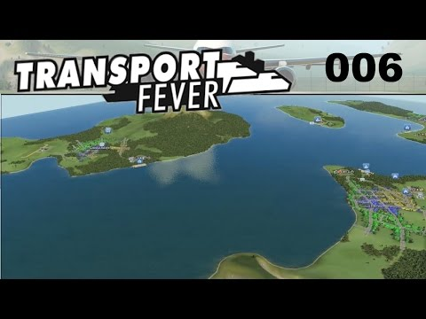 Transport Fever :: Ep.006 Europe Campaign 4 Part 1 - Paradise!