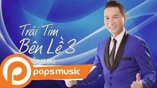 Trái Tim Bên Lề 3 - Nguyễn Hưng