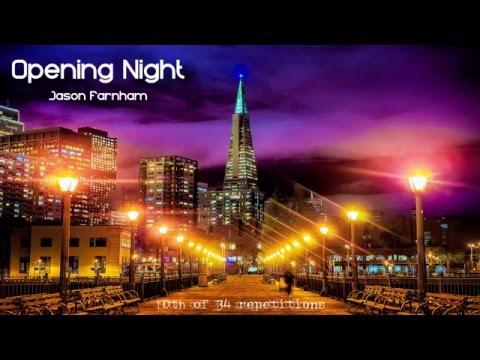 Opening Night - Jason Farnham [1 hour]