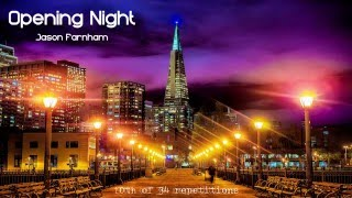 Video Opening Night - Jason Farnham [1 hour] download MP3, 3GP, MP4, WEBM, AVI, FLV Oktober 2018