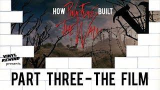 How Pink Floyd Built The Wall - Part Three: The Film | Vinyl Rewind